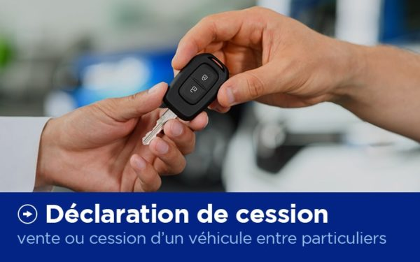 Déclaration de cession - Carte Grise - X'Press Formalités