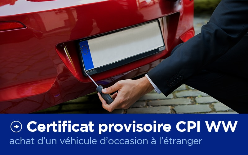 Certificat Provision d'Immatriculation CPI WW - Carte Grise - X'Press Formalités
